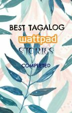 BEST TAGALOG WATTPAD STORIES (COMPLETED) by Its_RomeYna