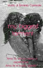 My biggest torment. by mybiggesttorment