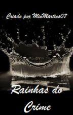 Rainhas do crime by MinMartins07