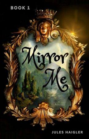 Mirror Me by Jules_Haigler