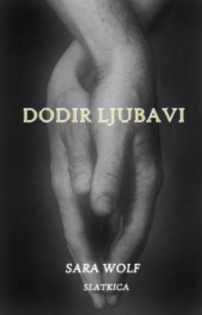 DODIR LJUBAVI ( SAMO TI ) by slatkica1
