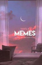 MEMES by Gwynniieeee