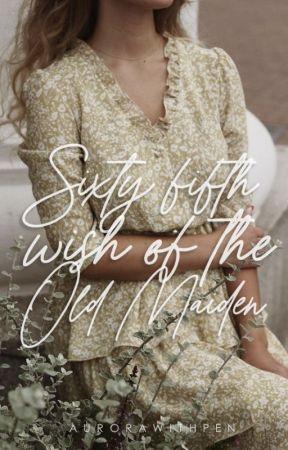 Sixty-Fifth Wish of the Old Maiden by meiinnnn