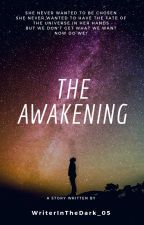 The Awakening by WriterInTheDark_05