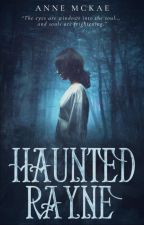 Haunted Rayne by AnneMcKae