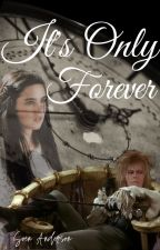 It's Only Forever (a labyrinth fanfic) by ThomasJefferson