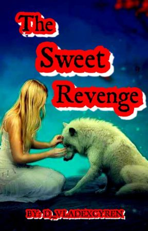 The Sweet Revenge by D_VladeXCyren