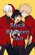 Stuck Between Two by Izuku_Prince