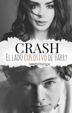 Crash: El lado explosivo de Harry - Libro I by DanyStyles24