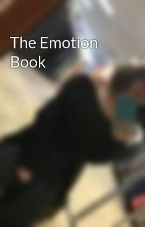The Emotion Book by Dauntless_at_Heart2