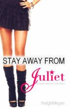 Stay Away From Juliet (Austin Mahone Love Story / Fan Fiction) by PrincessMahone