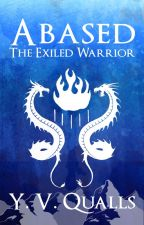 Abased - The Exiled Warrior by YVQualls