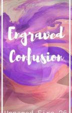 Engraved Confusion by Unnamed_Fire_26