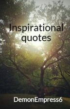 Inspirational quotes by DemonEmpress6