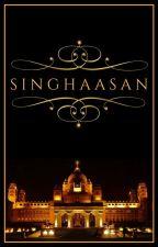 Singhaasan [Coming Soon] by ConsiliariumAmore