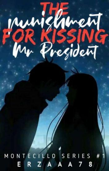 The Punishment For Kissing Mr.President