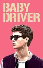 That's my baby. {baby driver x reader Oneshots} by mayo_miles
