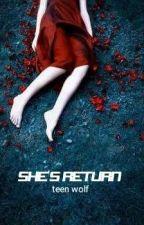 She's return | TEEN WOLF   {ZAKOŃCZONE by CornelIA1422