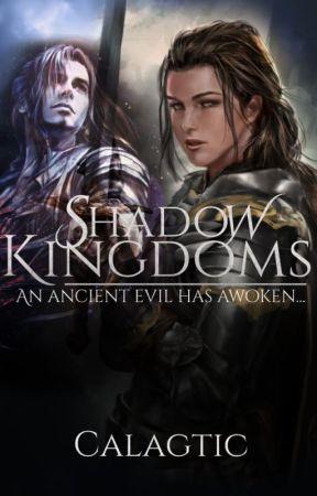 Shadow Kingdoms | Book 1 ✔ [Wattys2020] by Calagtic