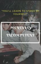 MENTALLY INCOMPETENT ¦¦ JIKOOK by JEON_PARK95