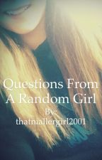 Questions from a Random Girl! by ImmaHemmingsGirl
