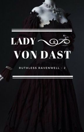 Lady von Dast [Ruthless Ravenwell - 2]  by NineUnicorns