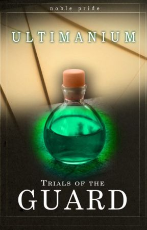 Ultimanium | Trials of the Guard [book one] by Books_andGlasses