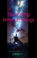 You Flying Without Wings by putri_alenta93