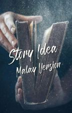 Story Idea | Malay Version by JinHyung25