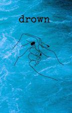 drown (FALEC) by iamrllyweird