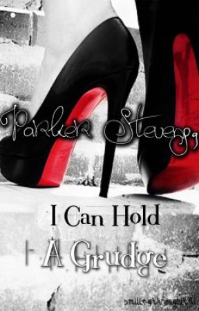 Parker Stevens, I Can Hold a Grudge by smilingthroughitall