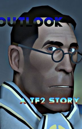 Outlook. A TF2 story by Northstar3E
