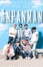 Waiting for you Anpanman || BTS ff by Chimsy-Chims-a-lot