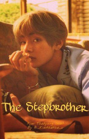 ●The Stepbrother (kth x reader ff) ✔️ by _kimtaetae_v