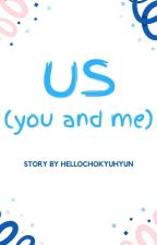 US (You and Me) by hellochokyu
