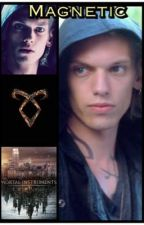 Magnetic~ A Jace Wayland/Herondale Love Story by Rockngirl101