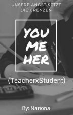 You Me Her (TeacherxStudent) by Nariona