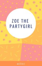 Zoe The Party Girl by ailisc