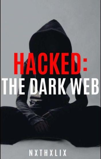 Hacked: The Dark Web