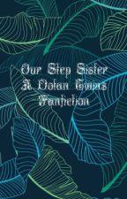Our Step Sister ~ A Dolan Twins Fanfiction by SammytheMayniac