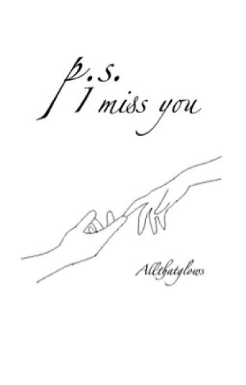 P.s. I miss you