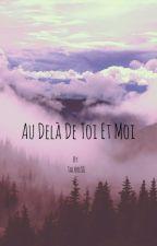 Au delà de toi et moi  by Talore88