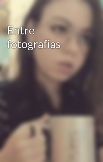 Entre fotografias