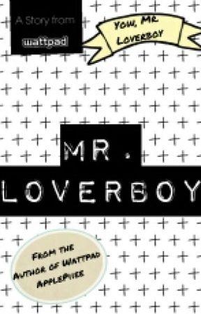 Mr. Loverboy (Sequel to PPKE) by queendisastxr