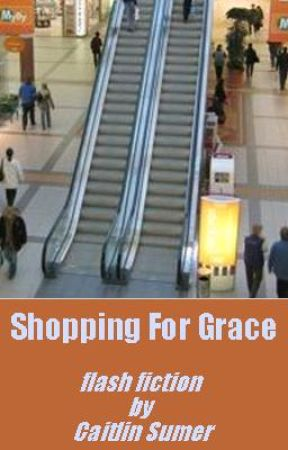 Shopping For Grace by CaitlinSumer