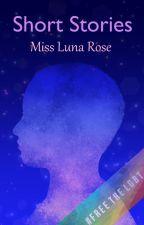 Short Stories by MissLunaRose