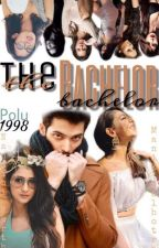 The Bachelor : A Manan FF by Polu1998