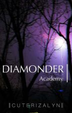 Academy of Diamonder (The World of Diamonds) by cuterizalyn
