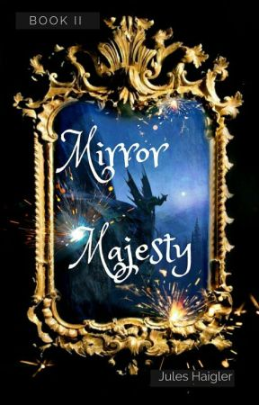 Mirror Majesty (Mirror Me Series Book 2) by Jules_Haigler