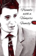 Friends With a Vampire Family by caileexoetjens